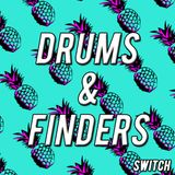 Drums & Finders - Switch (Remix)