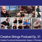 Creative Functional Musicianship: Season 4 Premiere (solo)- Creative Strings Podcast Ep. 31