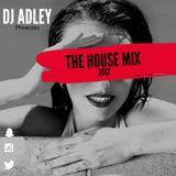 DJ ADLEY #TheHouseMix2017