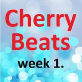 Cherry Beats - Week 1