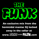 The Funk - Funk and Filth Exclusive Mix