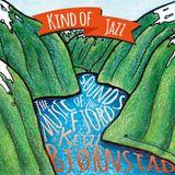 Kind of Jazz - Sounds of the fjord - Music of Ketil Bjornstad