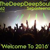 The Deep Deep Soul 62 - 'Welcome To 2016'