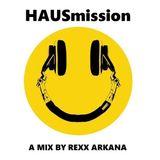 DJ Rexx Arkana - HAUSmission