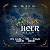Glorious Hour Riddim (mega records 2018) Mixed By SELEKTA MELLOJAH FANATIC OF RIDDIM