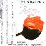 Lucho Barrios: Antología 1960-1990 Vol. 1. 578251 4. Emi Odeón Chilena. 2004. Chile