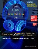 DJ RUTH MOTOWN SHOW LIVE FIRST AIRED ON 07/10/2018 ON WWW.SPECTRUMINTERNETRADIO.CO.UK