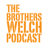 The Brothers Welch Podcast #1 4-15-13