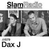 #SlamRadio - 079 - Dax J