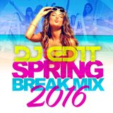 DJ EDiT - SPRING BREAK MIX 2016