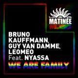 BRUNO KAUFFMANN GUY VAN DAMME LEOMEO FEAT NYASSA - WE ARE FAMILY (THE OMEGA ANTHEM EXTENTED)