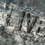 Grassmouth on BASE FM, 11 FEB - Team Dynamite, @Peace, Segilola