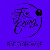 2014-08 - Fire Gang Radio Show #8