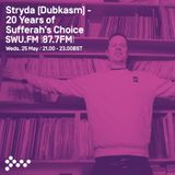 SWU FM - Stryda (Dubkasm) - 20 Years of Sufferah's Choice - May 25