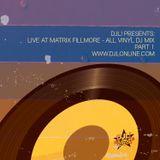 Live at Matrix Fillmore 1 - All Vinyl DJ Mix