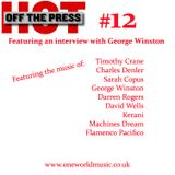 Hot Off The Press #12 feat George Winston interview