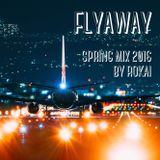 Flyaway (Spring Mix 2016 by ROKAI)