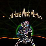 All House Music Matters
