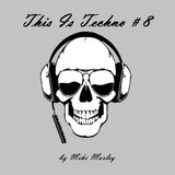 Podcast #78 - This Is Techno #8 (03-10-2015)