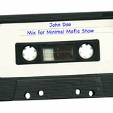 John Doe - Mix for Minimal Mafia Show