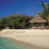 Dj Vertigos Summer House Mix