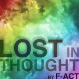 Lost In Thought Podcast Episode 008 by F-Act
