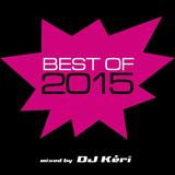 Best Of 2015 mixed by DJ Kéri