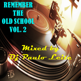 Remember The Old School Vol. 2