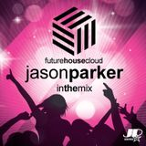 Future House Cloud - Spring 2018 - Jason Parker In The  Mix