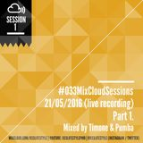 #033MixCloudSessions 25/05/2016 Part1 - Mixed By Timon & Pumba