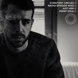 Constant Circles Radio 050 with Just Her & Point Sole