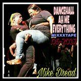 DANCEHALL AH ME EVERYTHING MIXXXTAPE 05-2017
