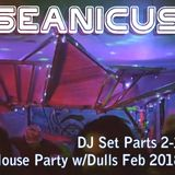 Seanicus DJ Set - Part 2 and 3 - House Party w/Dulls