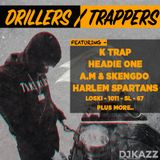 UK DRILL MIX 2018 #DrillersTrappers ( Headie one / AM x Skengdo / Harlem Spartens / Loski )