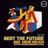 Beat the Future #83 w/ Maja Milich (Pacific Yew, Daki, Onra, Strange U, zeroh, Dwele, DJ Harrison..)