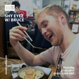 Shy Eye W/ Bruce: April '17