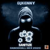 DJ KENNY SANITIZE DANCEHALL MIX APR 2020