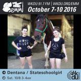 Dentana & Stateschoolgirl 2016 EMM