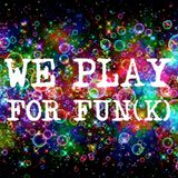 Funky Tuesday - We Play For Fun(k) - 01/03/2016