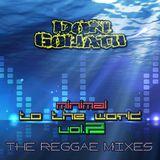 Minimal to the World Vol. 2 (The Reggae Mixes) (Album Mixtape)
