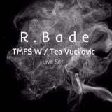 R.Bade @TMFS w / Tea Vučkovič - 5.12.2015 [FREE DOWNLOAD]
