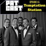 Episode 85 - Temptation Station