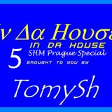 TomySh In Da House 5 (SHM Prague Special Mix)(2012-11-30)