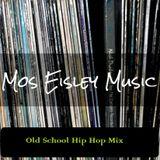Mos Eisley Old School Hip Hop Mix