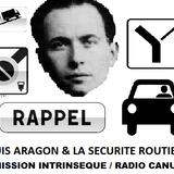 LOUIS ARAGON & LA SÉCURITÉ ROUTIÈRE (émission Intrinsèque du 14/06/18)