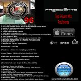Podcast 96 Top 5 Guest Mix From PREZIDENTS