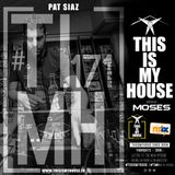 Moses pres. #THISISMYHOUSE - #TIMH171   This Is My House   Guest mix: PatSiaz
