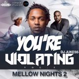 @DJ_Jukess - You're Violating Vol.5 - Mellow Nights Pt.2