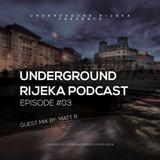 Underground Rijeka Podcast #03 - Matt R
