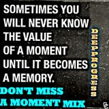 DON'T MISS A MOMENT Mix by DEEPPROGRESS